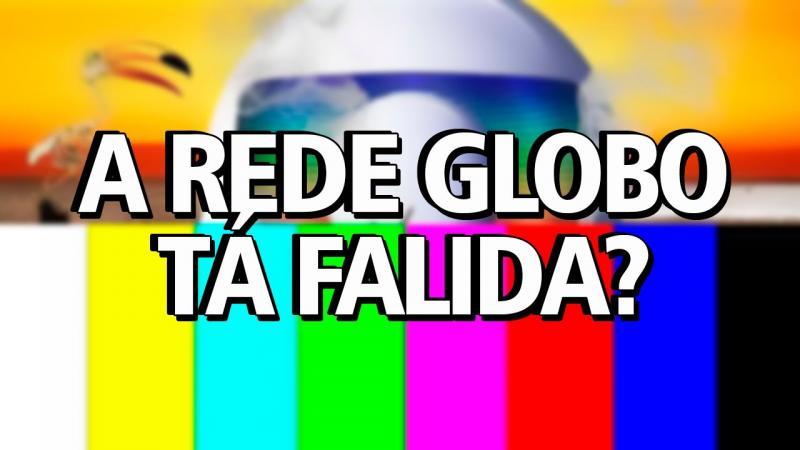 A Rede Globo tá falida?
